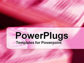 PowerPoint template displaying stacks of dollar bills moving with great speed in pink theme