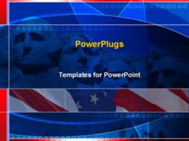 PowerPoint template displaying politics presidents mount rushmore american flags pride patriotism government