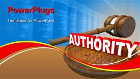 PowerPoint template displaying judge gavel and the word Authority symbolizing the control exercised by a person in a superior role in the background.