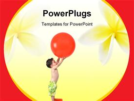 PowerPoint template displaying a young boy holding up a large orange ball and flowers
