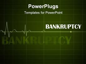 Cardiogram with Bankruptcy on green background  disaster template for powerpoint