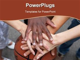 PowerPoint template displaying a number of hands together with a basketbll