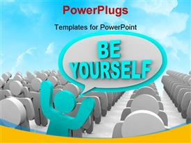 PowerPoint template displaying text BE YOURSELF with distinct 3D man in crowd