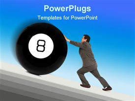 Man in a business suit pushing a giant eight ball up a sloping ramp powerpoint theme