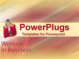 PowerPoint template displaying dynamic business woman with Women in Business text in the background.