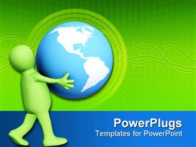 PowerPoint template displaying green 3D person carrying in hands globe in the background.