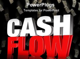 PowerPoint template displaying the word cash flow in the front with dollars in the background