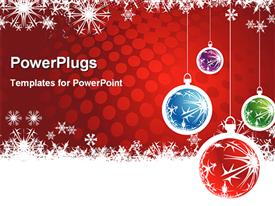 PowerPoint template displaying christmas theme with four red, blue, green and purple Christmas globes of various sizes on red background with white snowflakes