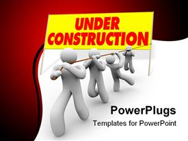 Team works together to pull up a sign reading Under Construction powerpoint design layout