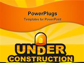 Under construction sign for your web site template for powerpoint