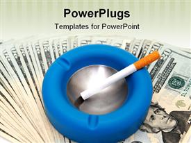 PowerPoint template displaying a cigarette and an ashtray with dollar notes in the background