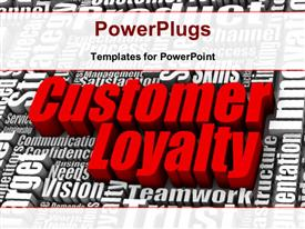 PowerPoint template displaying 3D rendered business terms with large red colored text CUSTOMER LOYALTY