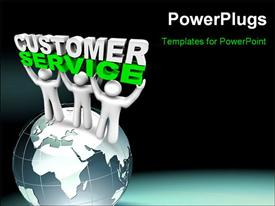 PowerPoint template displaying three white figures standing on globe holding up words Customer Service
