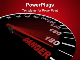 The needle on a speedometer points to the word Danger powerpoint template