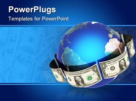 PowerPoint template displaying globe wrapped with dollar bills, blue background