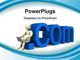 PowerPoint template displaying internet communication as 3D man with laptop leans on 3D .COM