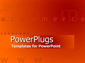 PowerPoint template displaying a plain orange colored background with the texts E commerce, Internet, WWW