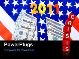Cut US dollars placed on American flag with numbers 2011 powerpoint design layout