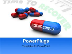 PowerPoint template displaying red and blue pill with the words Economic Stimulus on it
