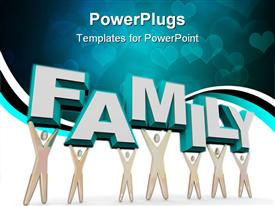 PowerPoint template displaying set of figures representing a family lifting the word FAMILY in the background.