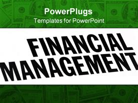 PowerPoint template displaying the word financial management with dollars in the background