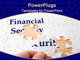 Hand holding a piece to complete puzzle with the words financial security powerpoint design layout