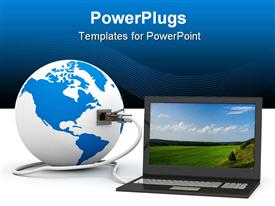 PowerPoint template displaying 3D depiction of global communication. laptop plugged to the globe