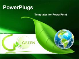 PowerPoint template displaying planet Earth rolling down large green leaf next to words Go Green