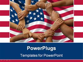 Ring of hands giving a teamwork theme and American flag powerpoint design layout
