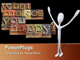 PowerPoint template displaying white 3D man with hands raised ask question 'what makes you happy?'