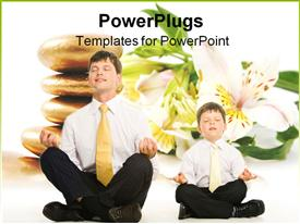 PowerPoint template displaying father and son sitting in pose of lotus with their eyes closed and meditating
