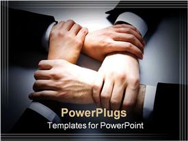 PowerPoint template displaying four crossed human hands in business wear in the background.
