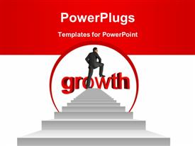 PowerPoint template displaying high resolution concept or conceptual businessman in top of white stair over a red 3D growth text in the background.