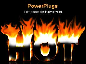 PowerPoint template displaying 3D depiction of large Hot text lit on fire