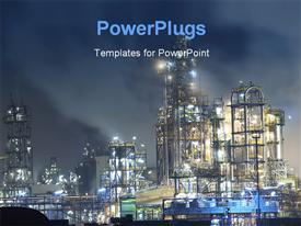 PowerPoint template displaying oil refinery surrounded with steaming fumes in the night in the background.