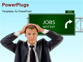 PowerPoint template displaying businessman has head in hands with green signpost reading JOBS NEXT EXIT