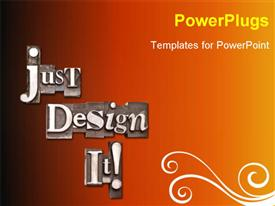 PowerPoint template displaying just Design It! Random letterpress on a dark background