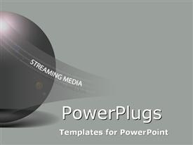 PowerPoint template displaying a ball with the words streaming media on it