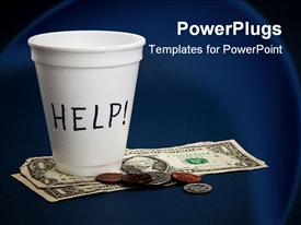 PowerPoint template displaying poverty metaphor with white coffee cup begging for help, dollar bills, coins