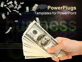 PowerPoint template displaying hand holding stack of US 100 dollar bills, word business in background