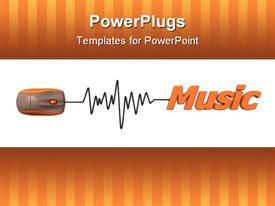 PowerPoint template displaying computer mouse connected to the word music via sine waveform cable - orange in the background.
