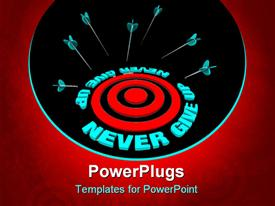PowerPoint template displaying many arrows miss a bulls-eye surrounded by the words Never Give Up