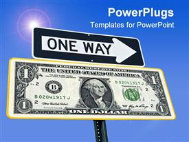PowerPoint template displaying one way road sign with American dollar as direction over blue sign
