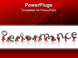 PowerPoint template displaying little humans carry performance letters word in the background.