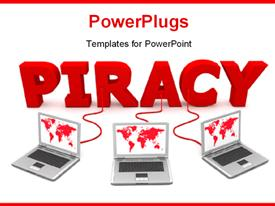 Three laptops with a red world map connected with red cables to the red 3D word PIRACY template for powerpoint