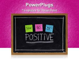 PowerPoint template displaying a beautiful representation of a blackboard with think,do and be positive words