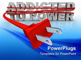 PowerPoint template displaying the words Addicted to Power wrapped in a plug and cord