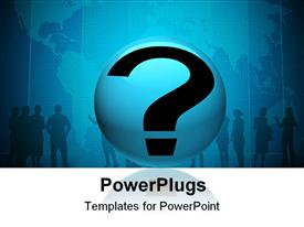 PowerPoint template displaying question sign on blue sphere. Abstract in the background.