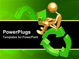 PowerPoint template displaying gold plated man sits and operates laptop on green recycle symbol