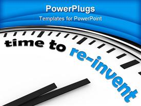 PowerPoint template displaying close up of white clock face written time to re-invent